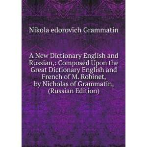 Dictionary English and Russian, Composed Upon the Great Dictionary