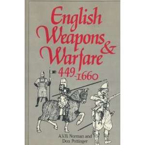 Weapons & Warfare, 449 1660 A.V.B. and Pottinger, Don NORMAN Books