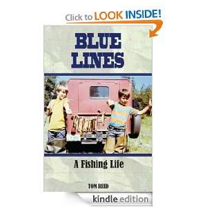 Blue Lines A Fishing Life Tom Reed  Kindle Store