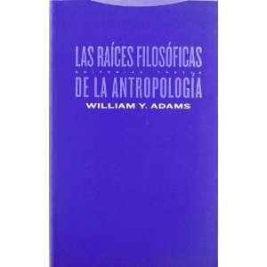 Las raices filosoficas de la antropologia/ The Philosophical Roots of