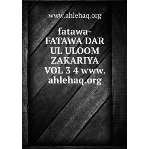 DAR UL ULOOM ZAKARIYA VOL 3 4 www.ahlehaq.org www.ahlehaq.org Books