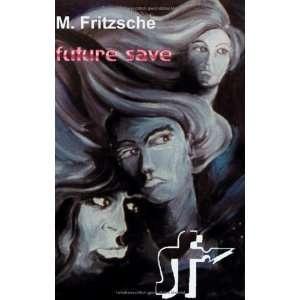 Future Save. (9783831102693): Michael Fritzsche: Books