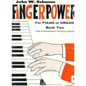 Fingerpower for Piano Or Organ Book Two John W. Schaum Books