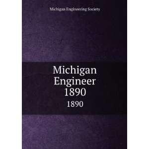 Michigan Engineer. 1890 Michigan Engineering Society Books
