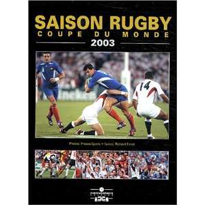 saison rugby 2003 (9782847070385): Richard Escot: Books