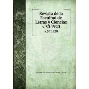 Revista de la Facultad de Letras y Ciencias. v.30 1920