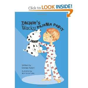 Zachies Wacky Pajama Party (9781451549768): Denise Adam