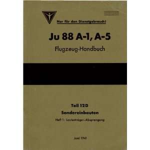 Junkers Ju 88 A 1, A 5 Aircraft Handbook Sondereinbauten
