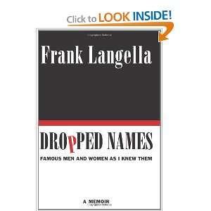 Men and Women As I Knew Them (9780062094476): Frank Langella: Books