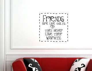 FRIENDS ARE LIKE QUILTS Vinyl wall quotes lettering art