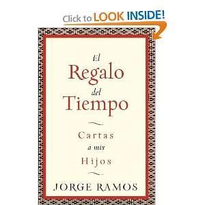 del Tiempo: Cartas a mis hijos (Spanish Edition): Jorge Ramos: Books