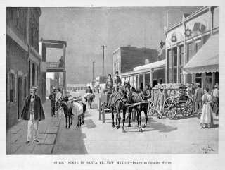 SANTA FE, NEW MEXICO STREET SCENE, HORSES WAGONS, MULES