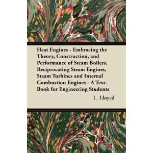 Heat Engines   Embracing the Theory, Construction, and Performance of