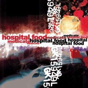 Medicate Hospital Food Music