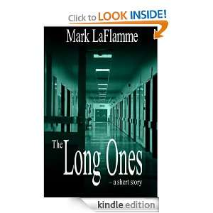 The Long Ones   A short story: Mark LaFlamme:  Kindle Store