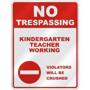 NO TRESPASSING  KINDERGARTEN TEACHER WORKING VIOLATORS