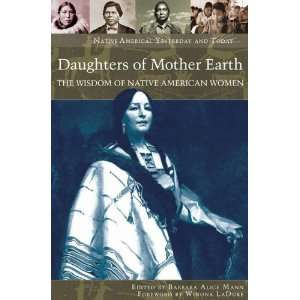 Daughters of Mother Earth The Wisdom of Native American Women (Native