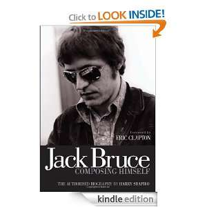 Jack Bruce Composing Himself Harry Shapiro, Cream, Jack Bruce
