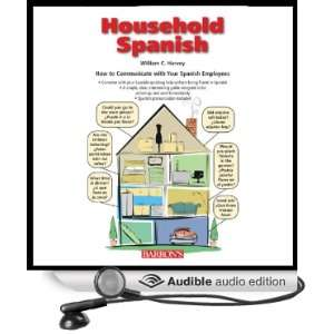 Household Spanish (Audible Audio Edition) William C. Harvey Books