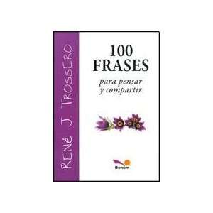 100 frases para pensar y compartir / 100 Phrases to Think
