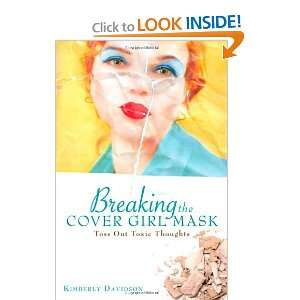 Breaking the Cover Girl Mask (9781607998471): Kimberly