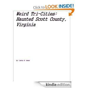Weird Tri Cities Haunted Scott County, Virginia Justin H. Guess