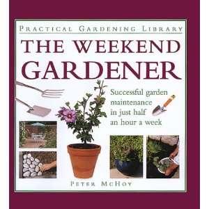 Weekend Gardener (Practical Gardening Library