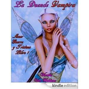 La Duende Vampira: Amor, Guerra y Tristeza Libro 1 (vampiros   series