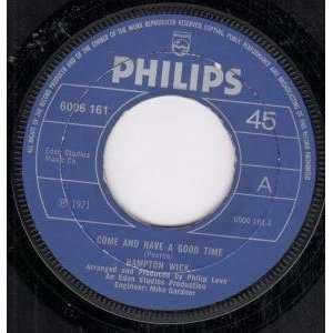 COME AND HAVE A GOOD TIME 7 INCH (7 VINYL 45) UK PHILIPS