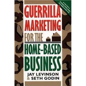 Guerrilla Marketing for the Home Based Business [Paperback
