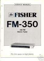 The Fisher FM 350 Original Service MANUAL FREE USA SHIP
