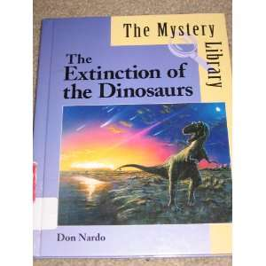 The Extinction of the Dinosaurs (9781560068907): Don Nardo: Books