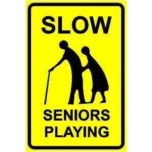 SLOW SENIORS PLAYING joke humor street sign: Home