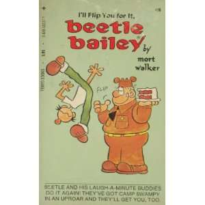 Ill Flip You For It, Beetle Bailey (9780448140377) n/a Books