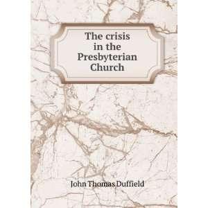 in the Presbyterian Church. 4 pt.12: John Thomas Duffield: Books