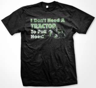 Dont Need A Tractor. Womens Ladies T shirt Plowing Fields