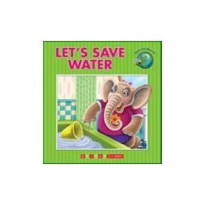 Lets Save Water (Lets Environment Series) (9781742110042