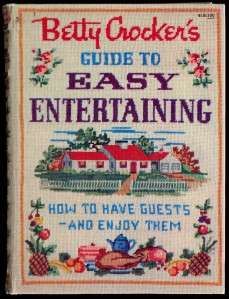 1959 Betty Crockers Guide To Easy Entertaining 1st. Ed