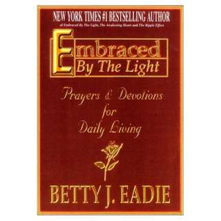 & Devotions for Daily Living (9781892714145): Betty J. Eadie: Books