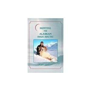 Hunting for Grizzly, Dall Sheep, Moose, Caribou, and Polar [Hardcover