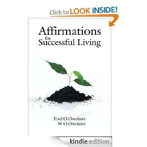 Affirmations for Successful Living:My Affirmations: F O.Owolawi, W O