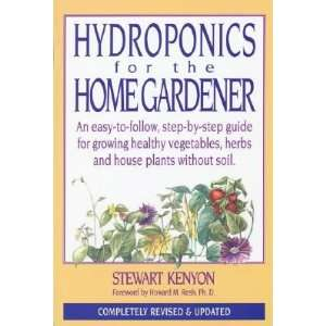 the Home Gardener: An Easy to Follow Step By Step Guide for Growing