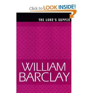Lords Supper (William Barclay Library) (9780664223823): William