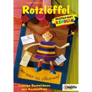 Bastelideen mit Kochlöffeln: .de: Claudia Wiedenroth: Bücher