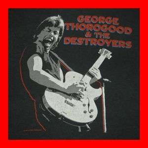 VTG GEORGE THOROGOOD & THE DESTROYERS 1985 TOUR T SHIRT CONCERT