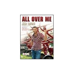 All Over Me (Piano Vocal, Sheet Music): Josh Turner: Books