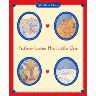 Father Loves His Little One (Tell Me a Story) by Carol Ottolenghi and