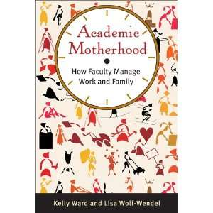 Work and Family (9780813553856): Kelly Ward, Lisa Wolf Wendel: Books