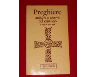 Biffi preghiere antiche e nuove del cristiano religione jaca book