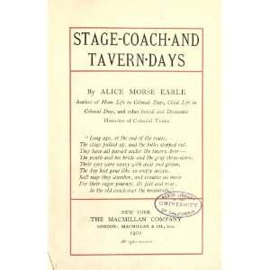 Stage Coach And Tavern  Days: Alice Morse Earle: Books